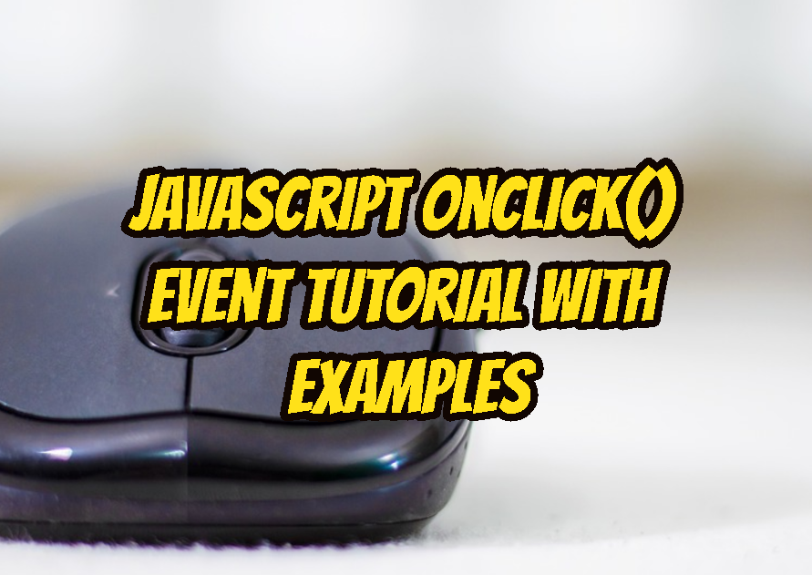 JavaScript onClick() Event Tutorial with Examples