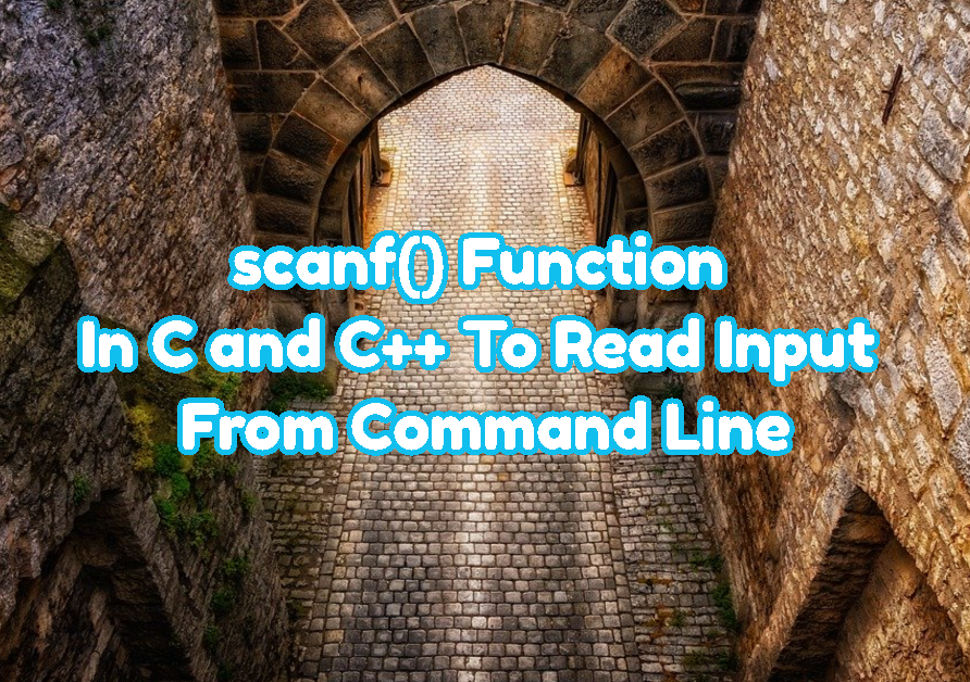 scanf() Function In C and C++ To Read Input From Command Line
