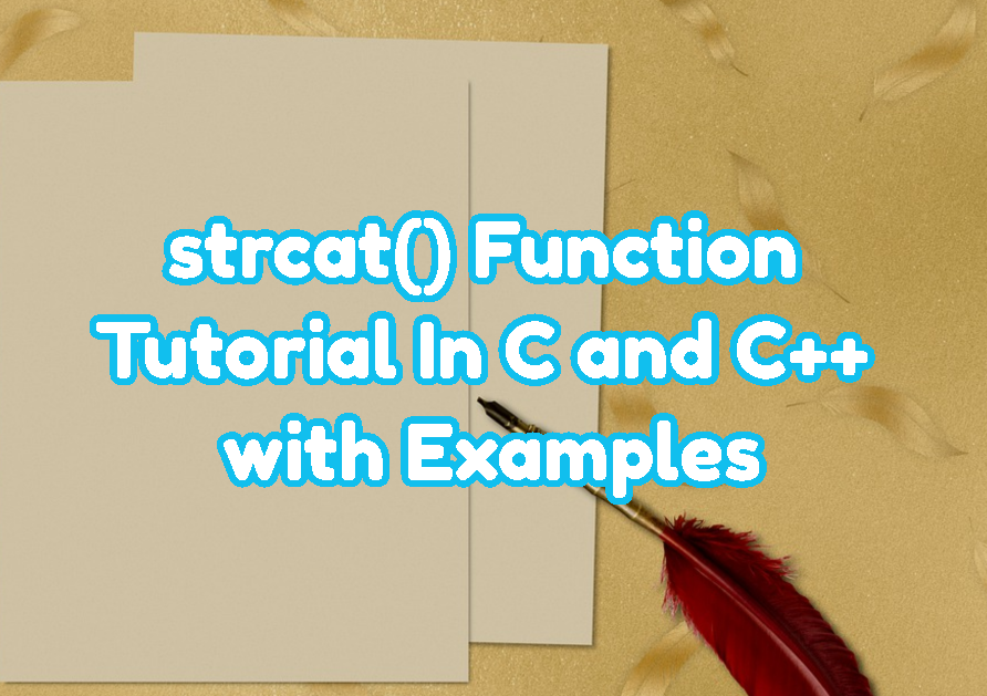 strcat() Function Tutorial In C and C++ with Examples