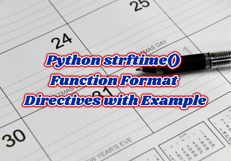 Python strftime() Function Format Directives with Example