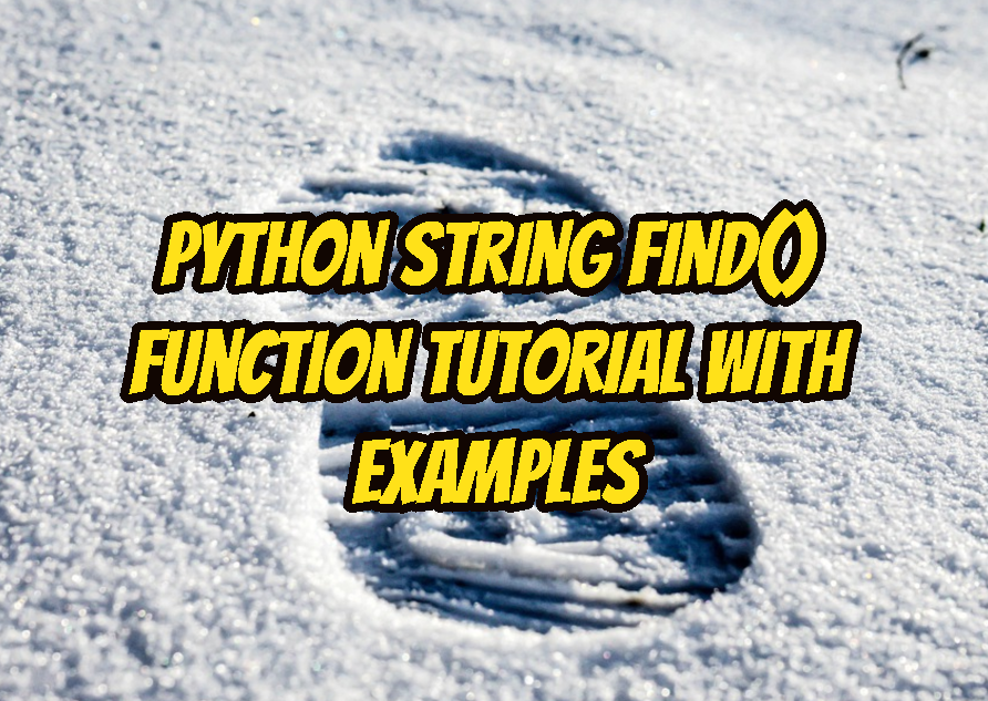 Python String find() Function Tutorial with Examples