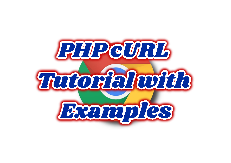 PHP cURL Tutorial with Examples