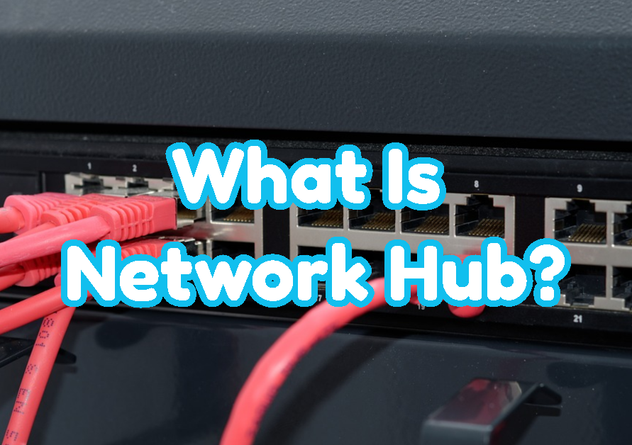 What Is Network Hub?