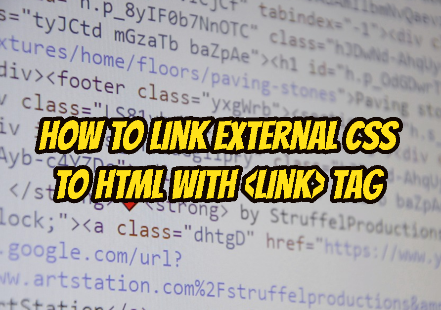 How To Link/Add External CSS To HTML with Tag Tutorial with Examples?
