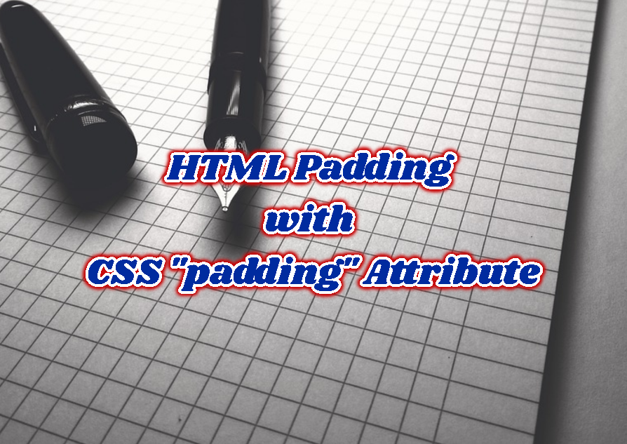 "HTML Padding with CSS ""padding"" Attribute"
