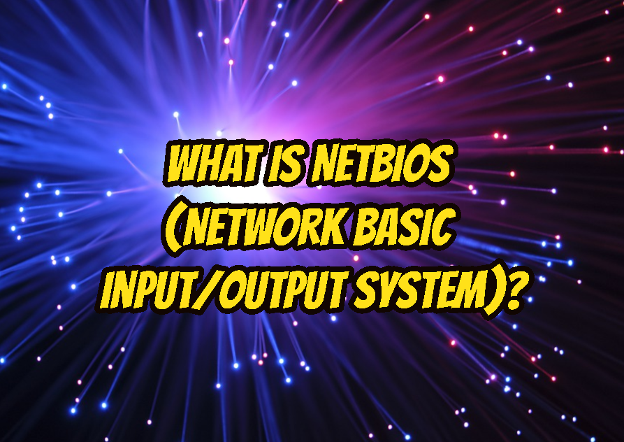 What Is NetBIOS (Network Basic Input/Output System)?