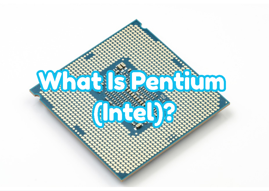 What Is Pentium (Intel)?