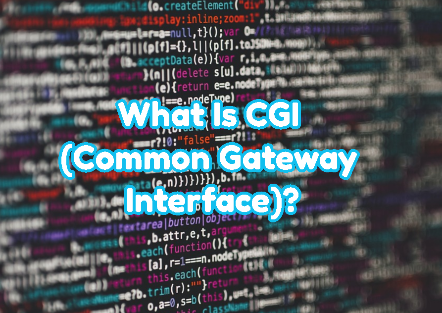 What Is CGI (Common Gateway Interface)?