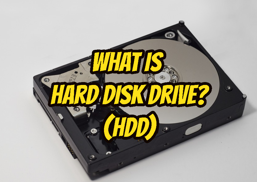 What Is Hard Disk Drive (HDD)?