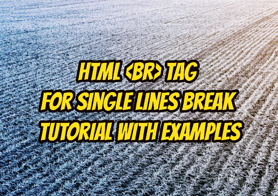 HTML Tag For Single Lines Break Tutorial with Examples