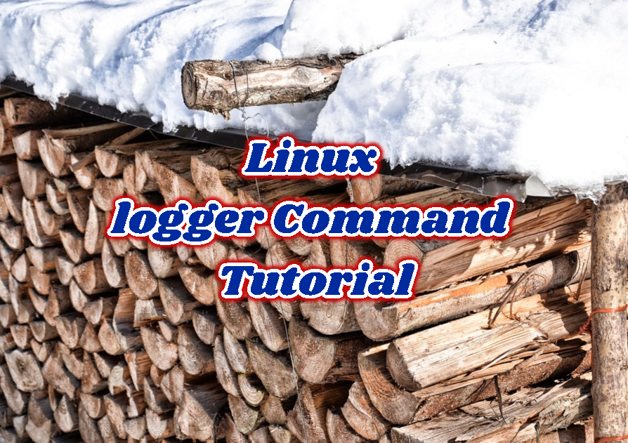 Linux logger Command Usage Tutorial with Examples