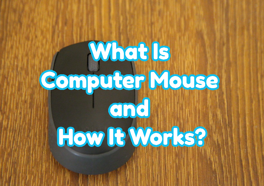 What Is Computer Mouse and How It Works?