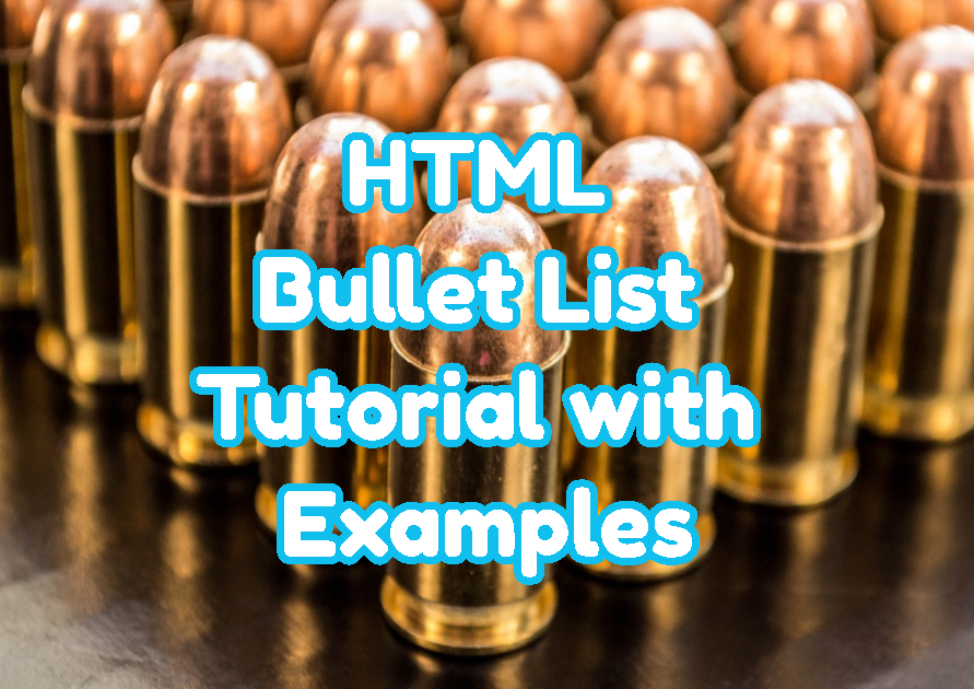 HTML Bullet List Tutorial with Examples