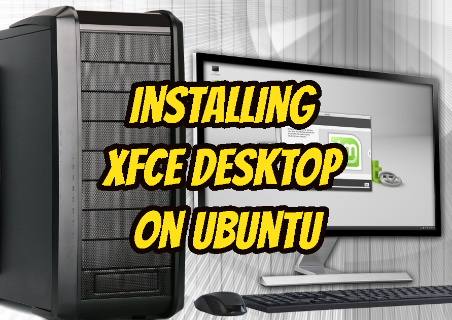 Installing XFCE Desktop on Ubuntu