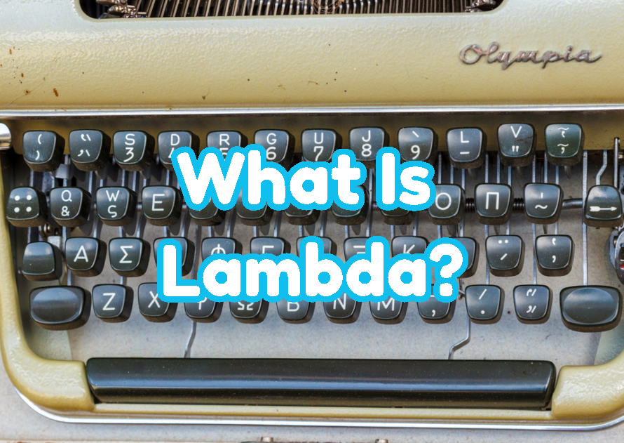 What Is Lambda?