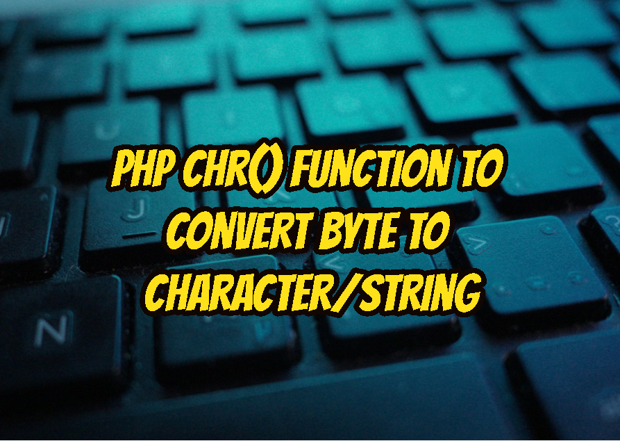 PHP chr() Function To Convert Byte To Character/String
