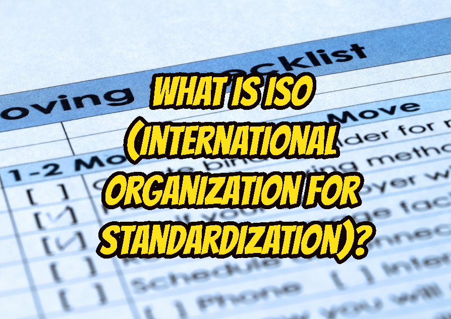 What Is ISO (International Organization for Standardization)?
