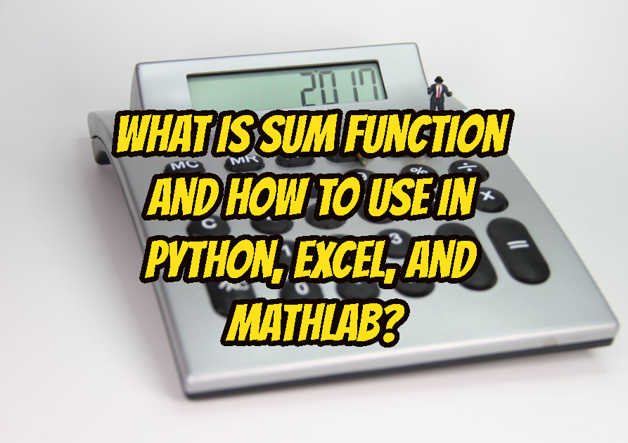What Is SUM Function and How To Use In Python, Excel, and Mathlab?