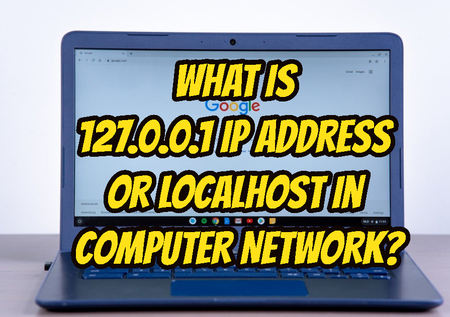 What is 127.0.0.1 IP Address or Localhost In Computer Network?