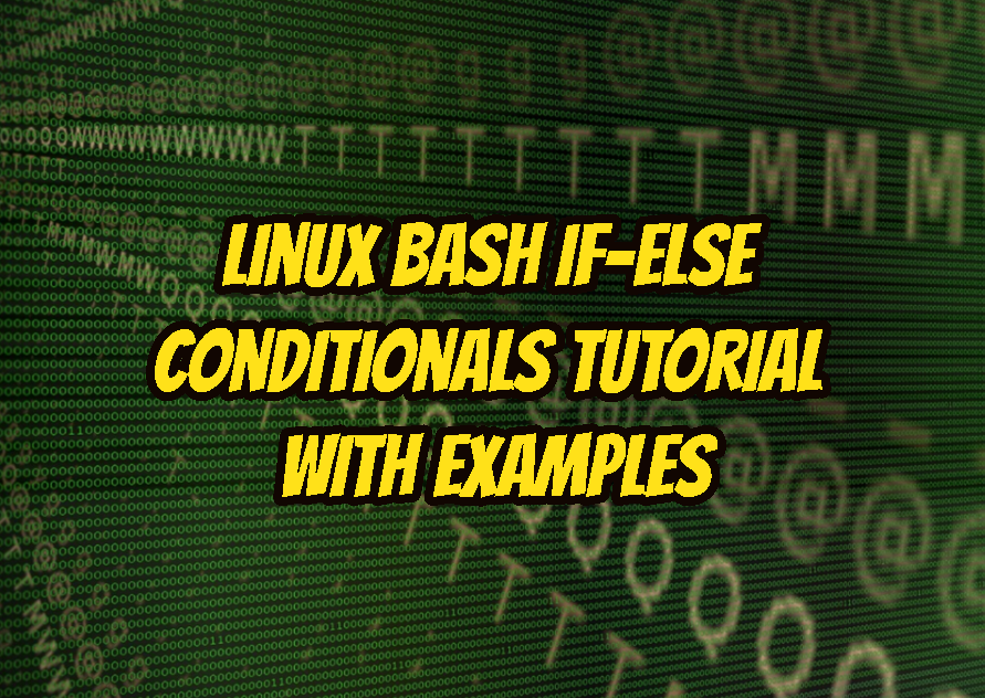 Linux Bash If-Else Conditionals Tutorial with Examples