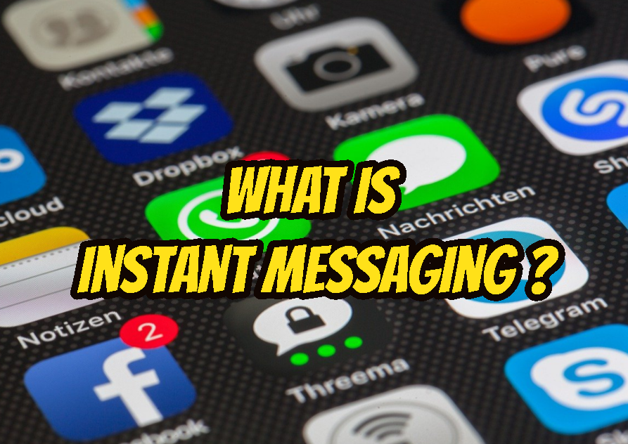 What Is Instant Messaging (IM)?
