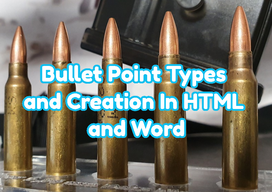 Bullet Point Types and Creation In HTML and Word