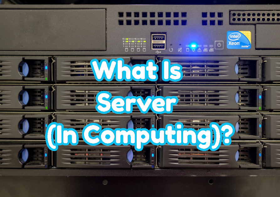 What Is Server (In Computing)?