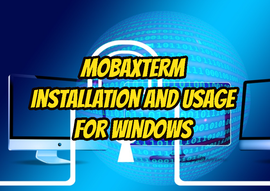 Mobaxterm Installation and Usage For Windows