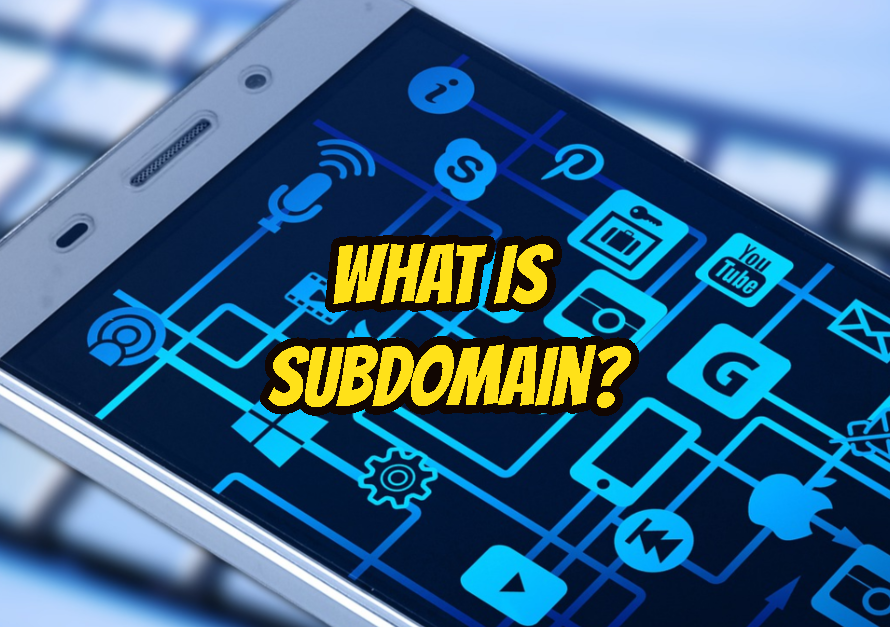 What Is Subdomain?