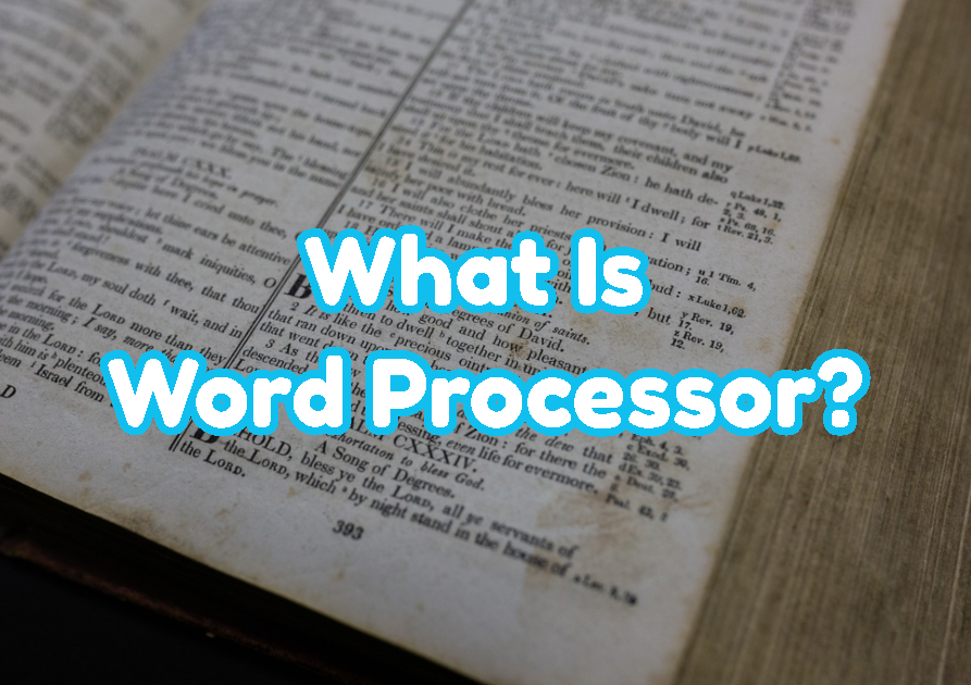 What Is Word Processor?