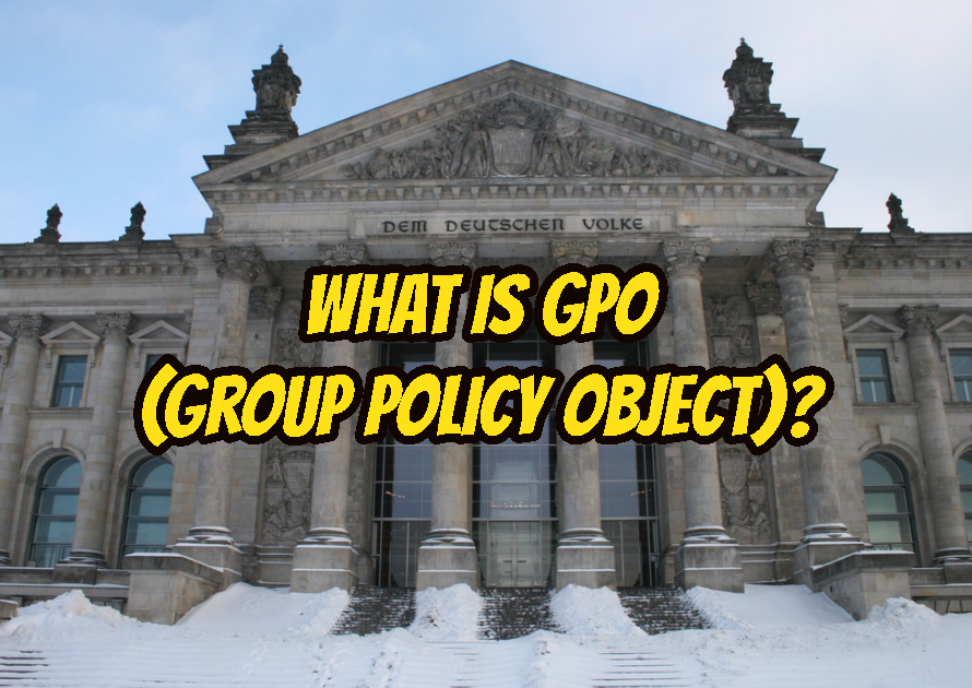 What Is GPO (Group Policy Object)? How To Use, Change GPO in Microsoft Windows?