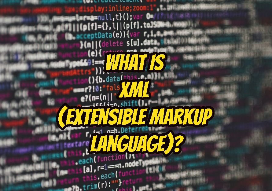 What Is XML (eXtensible Markup Language)?
