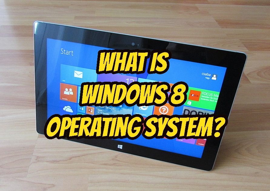 What Is Windows 8 Operating System?