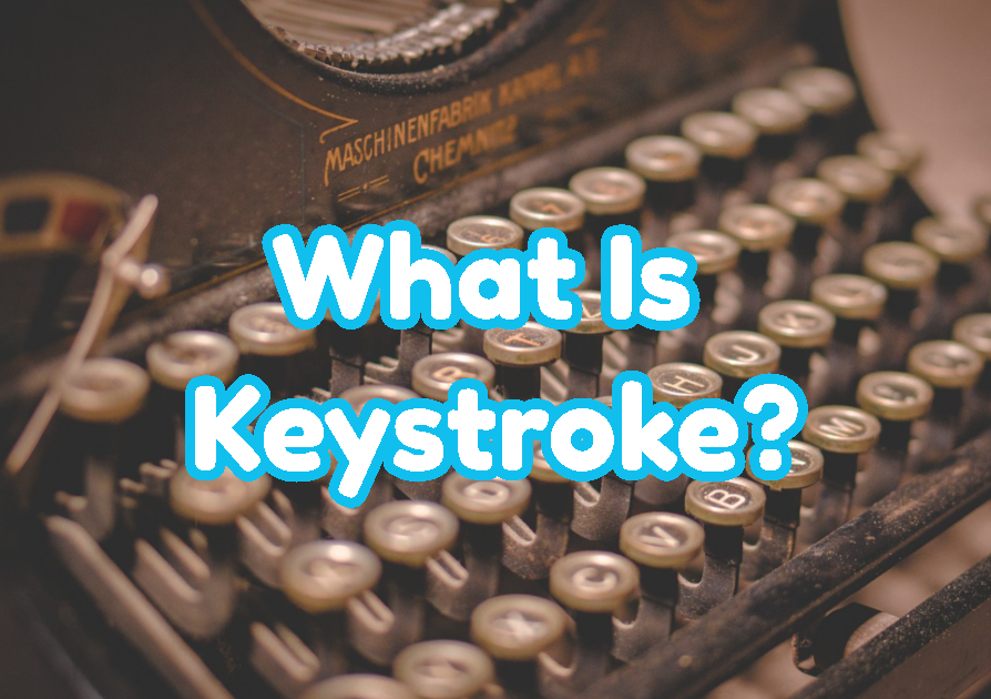 What Is Keystroke?