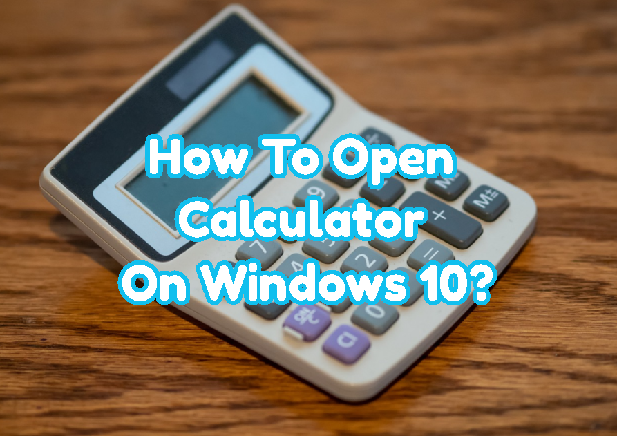 How To Open Calculator On Windows 10?