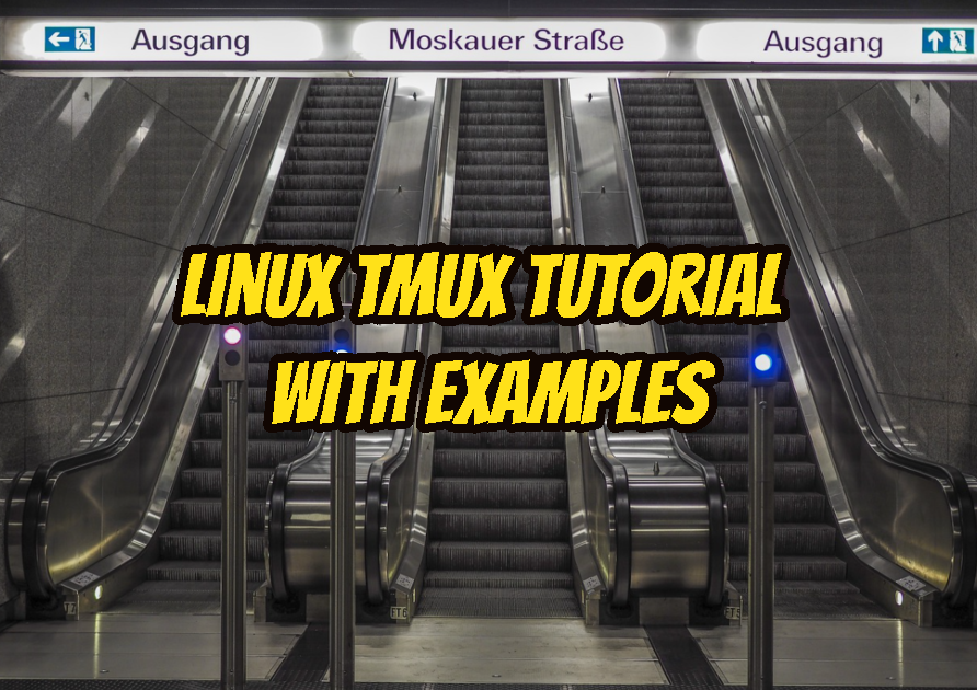 Linux Tmux Tutorial With Examples