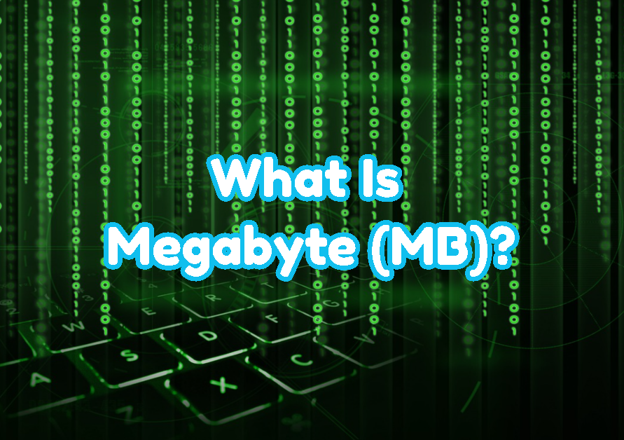 What Is Megabyte (MB)?
