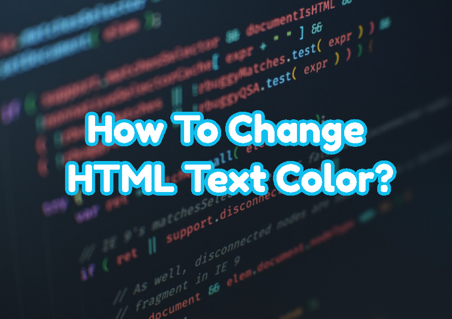 How To Change HTML Text Color?