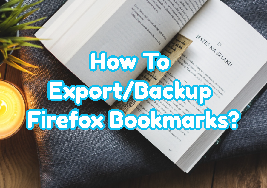 How To Export/Backup Firefox Bookmarks?