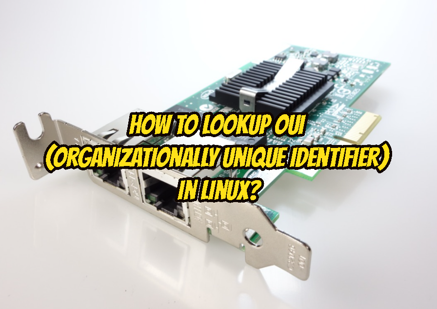 How to Lookup OUI (Organizationally Unique Identifier) In Linux?