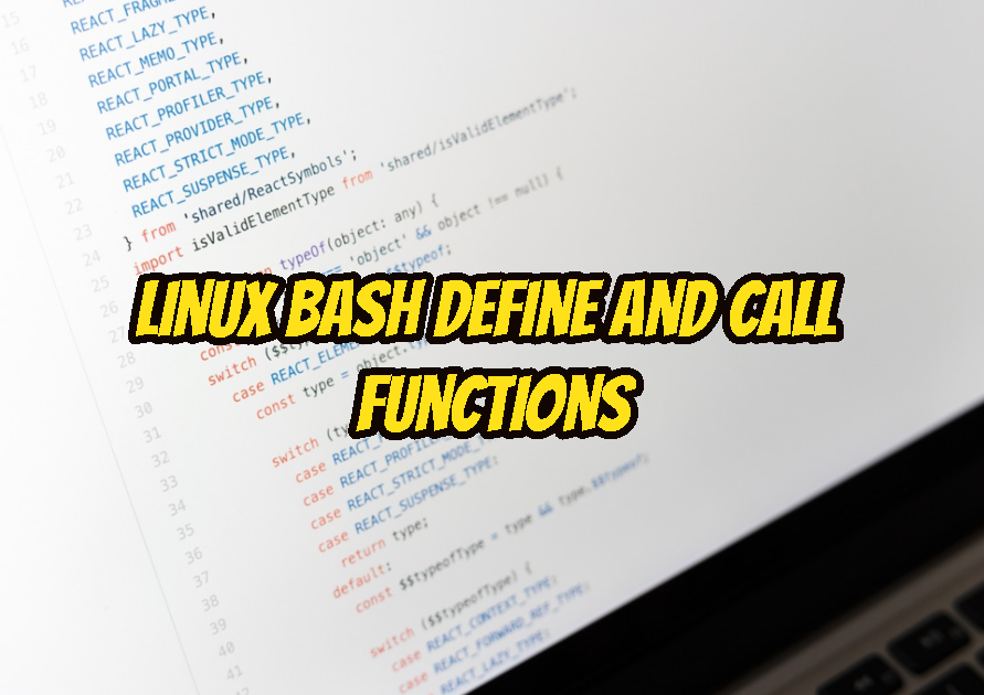 Linux Bash Define and Call Functions