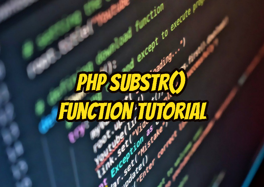PHP substr() Function Tutorial
