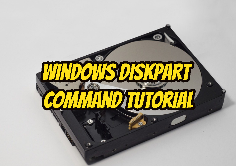 Windows Diskpart Command Tutorial