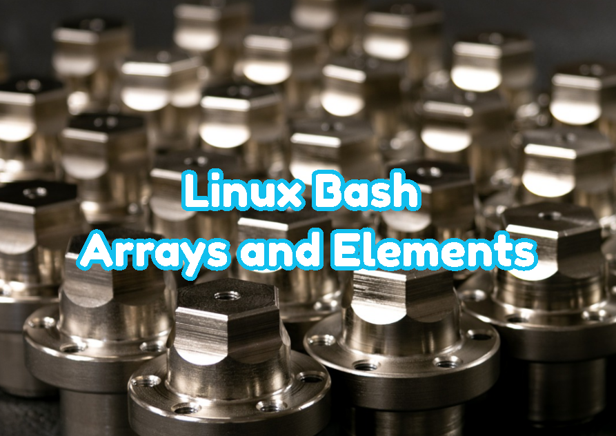 Linux Bash Arrays and Elements