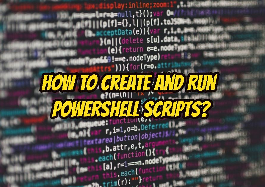 How To Create and Run PowerShell Scripts?