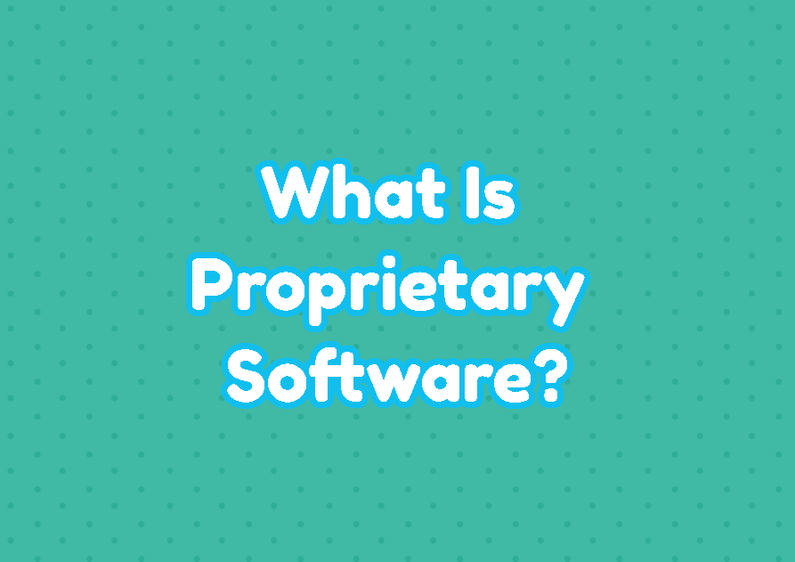 What Is Proprietary Software?