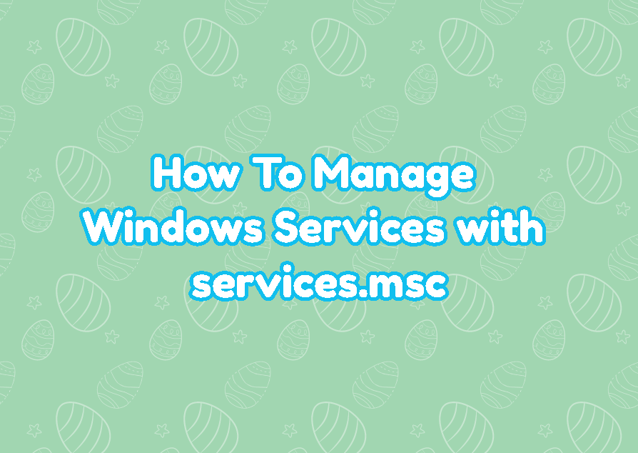 How To Manage Windows Services with services.msc