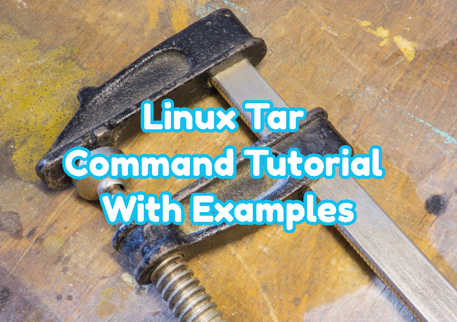 Linux Tar Command Tutorial With Examples