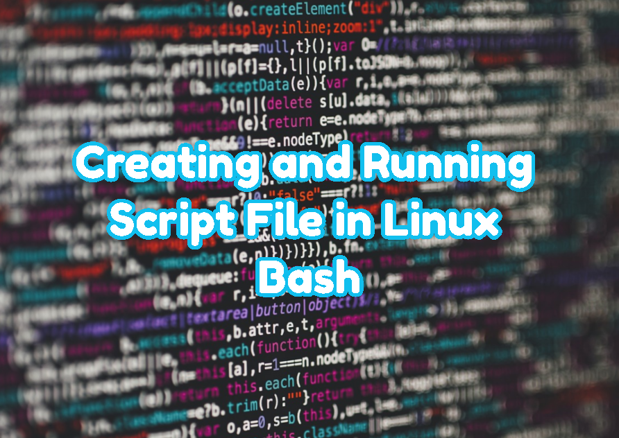 Creating and Running Script File in Linux Bash