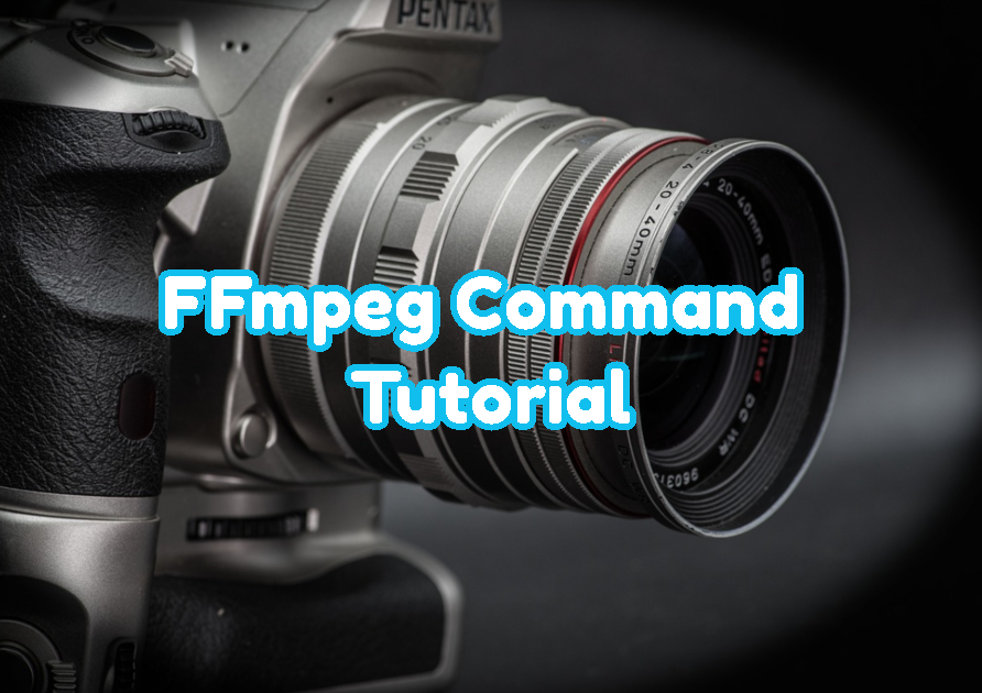 FFmpeg Command Tutorial